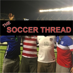 The Soccer Thread Podcast by The Soccer Thread Podcast