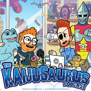 The Kaijusaurus Podcast by Steven Sloss & Ross Menzies