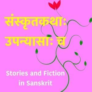 Sanskrit Stories and UpanyAsAH - read by volunteers of Samskrita Bharati by Samskrita Bharati