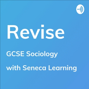 Revise - GCSE Sociology by seneca learning