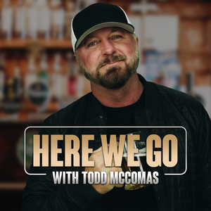 HERE WE GO with Todd McComas by Todd McComas