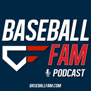 Baseball Fam Podcast by Baseball Fam