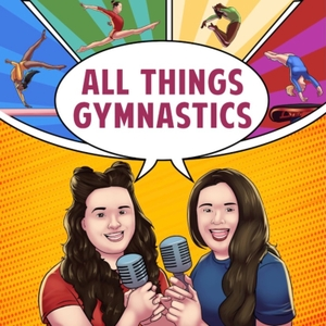 All Things Gymnastics Podcast by All Things Gymnastics Podcast