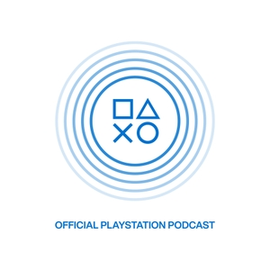 Official PlayStation Podcast by PlayStation