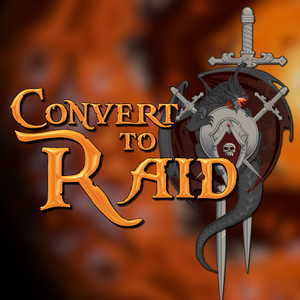 Convert to Raid: The podcast for raiders in the World of Warcraft! by Pat Krane