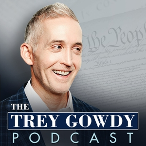The Trey Gowdy Podcast by FOX News