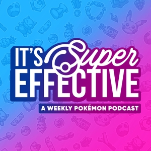 It's Super Effective: A Pokemon Podcast by PKMNcast.com