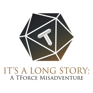 It's a Long Story - A Tabletop RPG Adventure by Trinity Force Network