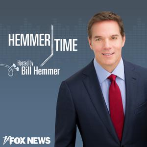 Hemmer Time Podcast by FOX News Radio
