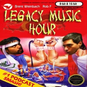 The Legacy Music Hour Video Game Music Podcast by Brent Weinbach and Rob F. Switch