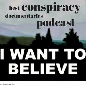 Best Conspiracy Documentaries by Best Conspiracy Documentaries Podcast
