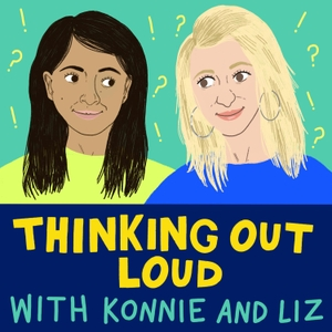 Thinking Out Loud with Konnie and Liz by PodcastWorks