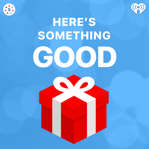 Here's Something Good by Seneca Women Podcast Network & iHeartRadio