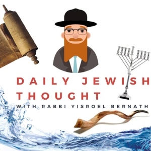 Daily Jewish Thought by rabbi@JewishNDG.com (Rabbi Yisroel Bernath)