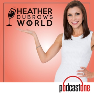 Heather Dubrow's World by PodcastOne