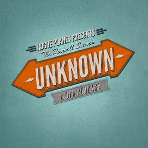 UNKNOWN — a UFO podcast by Rogue Planet