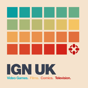 IGN UK Podcast by IGN Staff