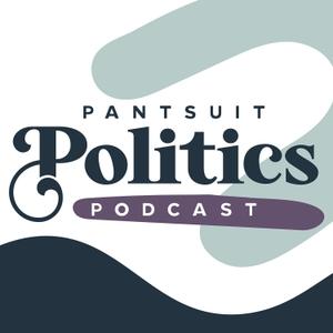 Pantsuit Politics by Sarah & Beth