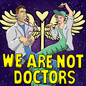 We Are Not Doctors by Demi Lardner and Bart Freebairn