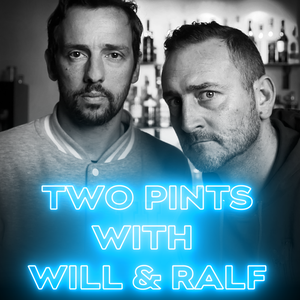 Two Pints with Will & Ralf by Will Mellor & Ralf Little