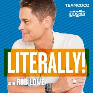Literally! With Rob Lowe by Stitcher & Team Coco, Rob Lowe