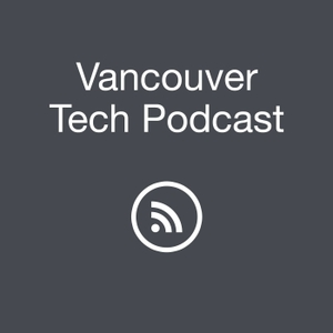 Vancouver Tech Podcast by Drew Ogryzek