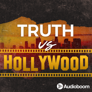 Truth vs Hollywood by audioBoom