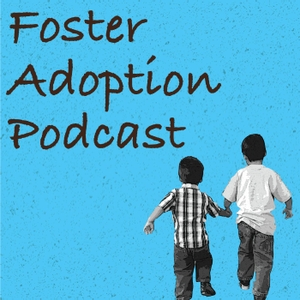 Foster Adoption Podcast by Adam R.