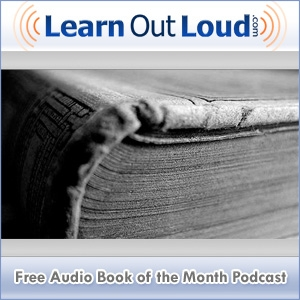 Free Audio Book of the Month Podcast by LearnOutLoud.com