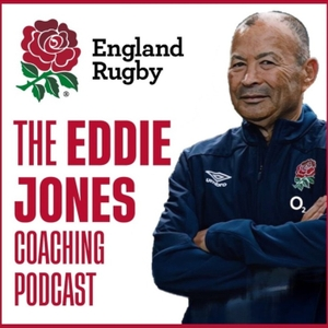 The Eddie Jones Coaching Podcast by England Rugby