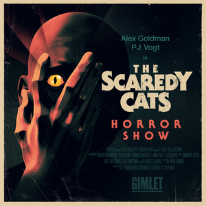 The Scaredy Cats Horror Show by Gimlet
