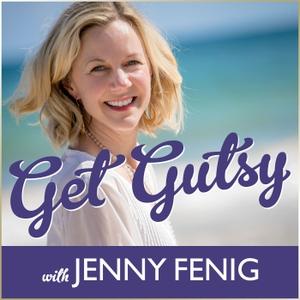 Get Gutsy with Jenny Fenig by Jenny Fenig