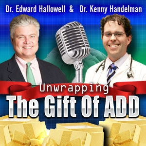 Unwrapping The Gift of ADD/ADHD Blog by Dr. Kenny Handelman