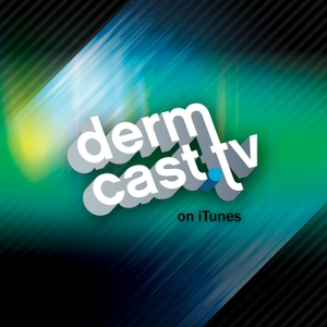 Dermcast.tv Dermatology Podcasts by dermcast.tv
