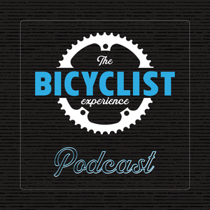 The BICYCLIST Experience Podcast by BICYCLIST Adventure Team | www.bicyclist.team