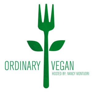 Ordinary Vegan Podcast by Nancy Montuori