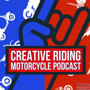 Creative-Riding Motorcycle Podcast by Moto 1 Podcast Network