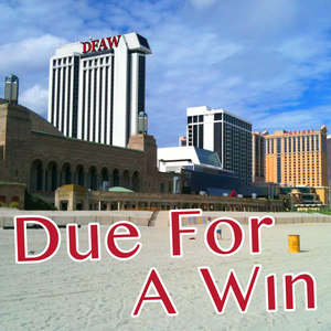 Due For A Win: Atlantic City and Casino Biz Podcast by Due For A Win / Kyle Askine and Craig Stone