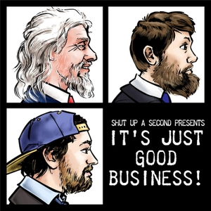 It's Just Good Business! by Sanspants Radio