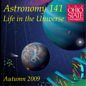 Astronomy 141 - Life in the Universe - Autumn Quarter 2009 by Richard Pogge