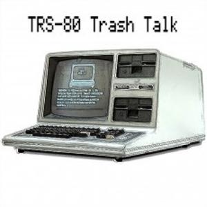 TRS-80 Trash Talk by Peter Cetinski