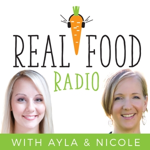 Real Food Radio Podcast by Diana Rodgers & Ayla Withee