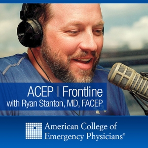 ACEP Frontline - Emergency Medicine by Ryan A. Stanton MD, FACEP