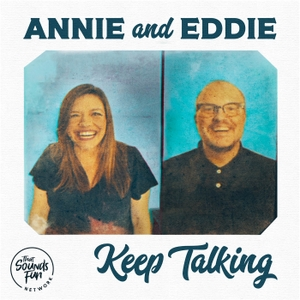 Annie and Eddie Keep Talking by That Sounds Fun Network