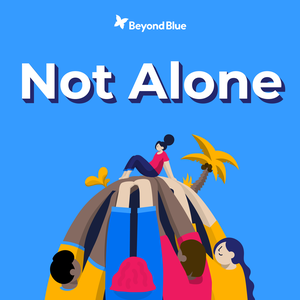 Not Alone by Beyond Blue