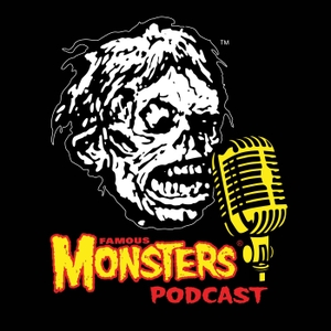 Famous Monsters Podcast by Famous Monsters Podcast
