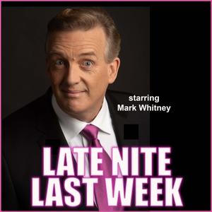 Late Nite Last Week® by Mark Whitney