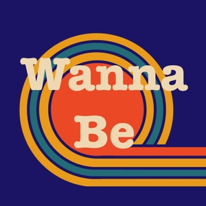 Wanna Be by Content Is Queen