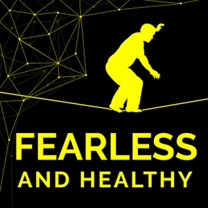 Fearless And Healthy Podcast|Holistic Health|Success Habits|Lifestyle by Ian Ryan