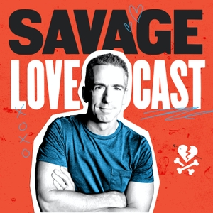 Savage Lovecast by Dan Savage